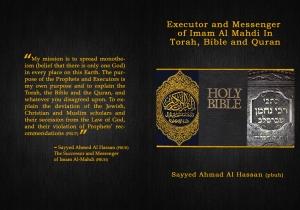 Sucesor y Mensajero del Imâm Al-Mahdî en la Torá, la Biblia y el Corán
